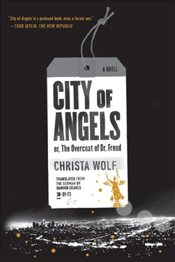 City of Angels : Or The Overcoat of Dr. Freud  - Wolf, Christa