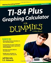 TI-84 Plus Graphing Calculator For Dummies -