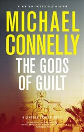 Gods of Guilt (Lincoln Lawyer Novels) - Connelly, Michael