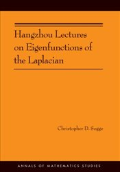 Hangzhou Lectures on Eigenfunctions of the Laplacian - Sogge, Christopher D.