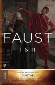 Faust I & II : Goethes Collected Works : Volume 2 - Goethe, Johann Wolfgang Von