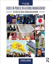 Cases in Public Relations Management : The Rise of Social Media and Activism - Swann, Patricia