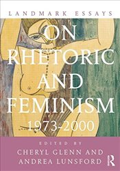 Landmark Essays on Rhetoric and Feminism - Glenn, Cheryl