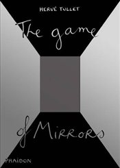 Game of Mirrors - Tullet, Herve
