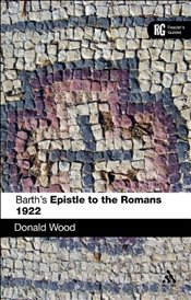 Barths Epistle to the Romans 1922 - Wood, Donald
