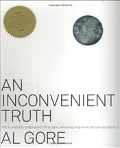 Inconvenient Truth : The Planetary Emergency of Global Warming and What We Can Do about It - Gore, Al