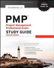PMP : Project Management Professional Exam Study Guide 7e - Heldman, Kim
