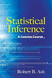 Statistical Inference a Concise Course - Ash, Robert B.
