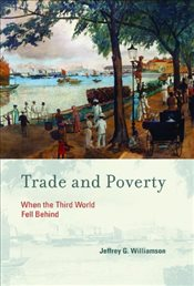 Trade and Poverty : When the Third World Fell Behind - Williamson, Jeffrey G.