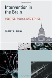Intervention in the Brain : Politics, Policy, and Ethics - Blank, Robert H