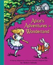 Alices Adventures in Wonderland : A Classic Collectable Popup - Carroll, Lewis