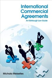 International Commercial Agreements : An Edinburgh Law Guide - Meiselles, Michala