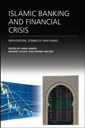 Islamic Banking and Financial Crisis : Reputation, Stability and Risks - Ahmed, Habib