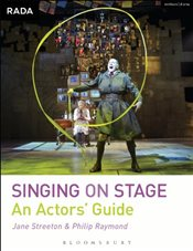 Singing on Stage : An Actors Guide - Streeton, Jane