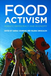 Food Activism : Agency, Democracy and Economy - Counihan, Carole