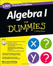 1001 Algebra I Practice Problems For Dummies - Sterling, Mary Jane