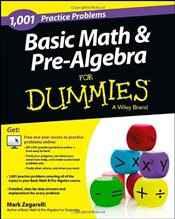 1001 Basic Math & Pre-Algebra Practice Problems For Dummies - Zegarelli, Mark
