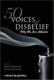 50 Voices of Disbelief : Why We Are Atheists - Schuklenk, Udo