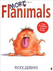 More Flanimals - Gervais, Ricky