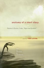 Anatomy of a Short Story : Nabokovs Puzzles, Codes, Signs and Symbols - Banville, John