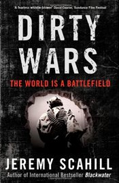 Dirty Wars : The World Is a Battlefield - Scahill, Jeremy