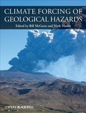 Climate Forcing of Geological Hazards - McGuire, Bill