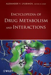 Encyclopedia of Drug Metabolism and Interactions - Lyubimov, Alexander V.