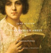 Northanger Abbey : An Annotated Edition - Austen, Jane