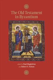 Old Testament in Byzantium  - Magdalino, Paul