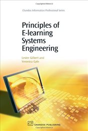 Principles of E-learning Systems Engineering  - Gilbert, Lester