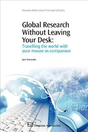 Global Research without Leaving Your Desk : Travelling the World with Your Mouse as Companion - Macoustra, Jane