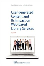 User-Generated Content and its Impact on Web-Based Library Services : Questioning Authority - Cahill, Kay