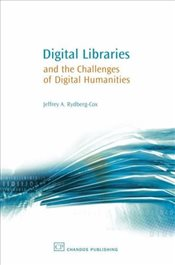 Digital Libraries and the Challenges of Digital Humanities - Rydberg-Cox, Jeffrey A.