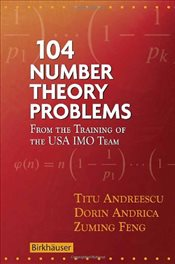 104 Number Theory Problems: From the Training of the USA Imo Team - Andreescu, Titu