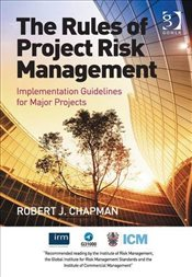 Rules of Project Risk Management - Chapman, Robert James