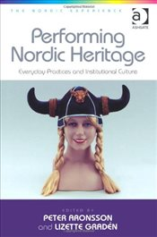 Performing Nordic Heritage  - Aronsson, Peter