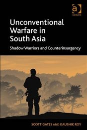 Unconventional Warfare in South Asia - Gates, Scott
