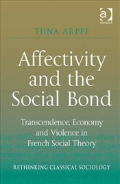 Affectivity and the Social Bond - Arppe, Tiina