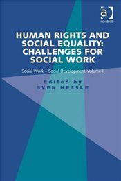 Human Rights and Social Equality : Challenges for Social Work  - Hessle, Sven