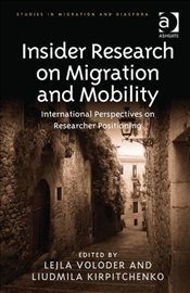 Insider Research on Migration and Mobility  - Voloder, Lejla