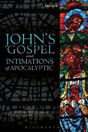 Johns Gospel and Intimations of Apocalyptic - Williams, Catrin H.