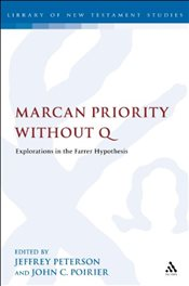 Marcan Priority without Q : Explorations in the Farrer Hypothesis - Peterson, Jeffrey