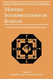 Modern Interpretations of Romans : Tracking Their Hermeneutical/Theological Trajectory - Grenholm, Cristina