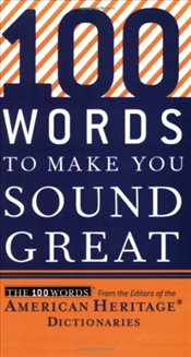 100 Words to Make You Sound Great - Dictionaries, American Heritage
