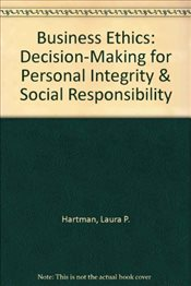 Business Ethics 3e : Decision-Making for Personal Integrity & Social Responsibility - Hartman, Laura