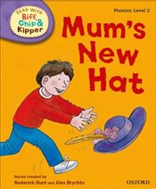 Oxford Reading Tree Read with Biff, Chip and Kipper : Level 2 : Mums New Hat - Hunt, Roderick