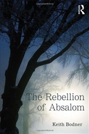 Rebellion of Absalom - Bodner, Keith