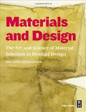 Materials and Design 3e : The Art and Science of Material Selection in Product Design - Ashby, Michael