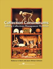 Collection Conundrums : Solving Collections Management Mysteries - Buck, Rebecca A