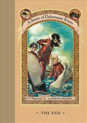 Series of Unfortunate Events 13 : The End - Snicket, Lemony